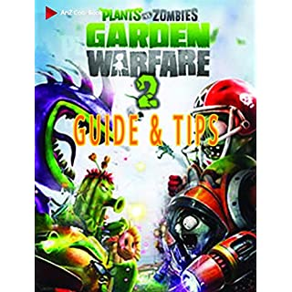 Guide, Tips and Cheats for Plants vs. Zombies: Garden Warfare 2
