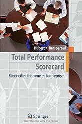 Total Performance Scorecard: Réconcilier l'homme et l'entreprise: Reconcilier L'Homme ET L'Entreprise