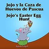 Cuentos para dormir: Lolo y la Caza de Huevos de Pascua. Jojo's Easter Egg Hunt: Libro infantil ilustrado español-inglés(Edición bilingüe)Libros infantil ... (Libros infantiles: Edición bilingüe nº 11)
