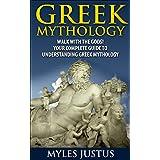 Greek Mythology: Walk With the Gods! Your Complete Guide to Understanding Greek Mythology (Mythology - Ancient Greece - Greek Gods - Zeus) (English Edition)