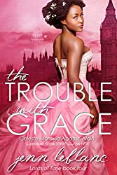 The Trouble With Grace: Celeste Moravia Agathe Alain : A prequel to The Spare and The Heir (Lords of Time Book 4)