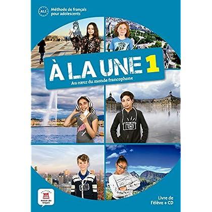 Méthode de français pour adolescents A la une 1 A1 : Livre de l'élève (1CD audio)