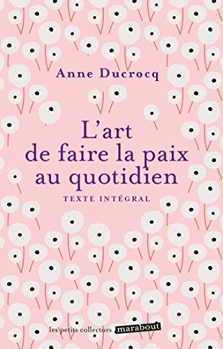 L'art de faire la paix au quotidien par Anne Ducrocq