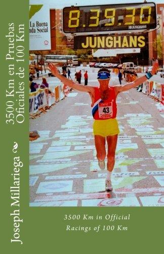 3500 Km en Pruebas Oficiales de 100 Km: 3500 Km in Official Racings of 100 Km por Joseph Millariega