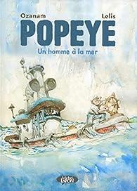 Popeye - Un homme à la mer par Antoine Ozanam