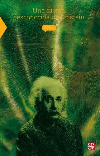 Una faceta desconocida de Einstein: 0 (La Ciencia Para Todos) por Eliezer Braun