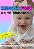 WINDELFREI mit 15 Monaten -  so schaffst auch Du es!