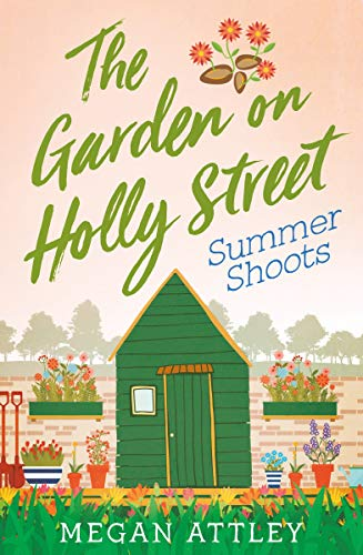 The Garden on Holly Street Part Three: Summer Shoots (Community, Culture and Change) (English Edition) por Megan Attley