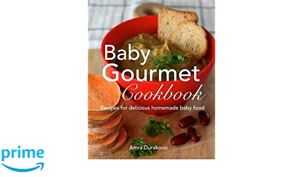 Baby gourmet cookbook amazon amra durakovic 9780993878558 baby gourmet cookbook amazon amra durakovic 9780993878558 books forumfinder Image collections