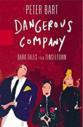 Dangerous Company by Peter Bart (2003-11-26)