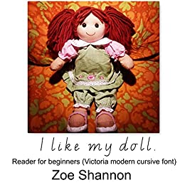 I like my doll : Reader for beginners (Victoria modern cursive font