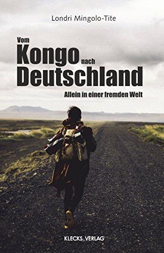 Vom Kongo nach Deutschland: Allein in einer fremden Welt