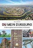 DU mein Duisburg: Entdeckungsreise durch eine Stadt mit Charakter
