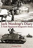 Jake Wardrop's Diary: A Tank Regiment Sergeant's Story