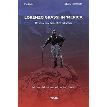 Lorenzo Grassi In ' Merica. Un Umile Eroe Falmentino In Canada