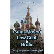 Guía de Moscú Low Cost & Gratis (Spanish Edition)