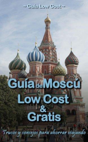 Guía de Moscú Low Cost & Gratis por Guía Low Cost