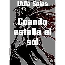 Cuando estalla el sol (Spanish Edition)