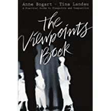 The Viewpoints Book: A Practical Guide to Viewpoints and Composition by Bogart, Anne, Landau, Tina (4/15/2005)