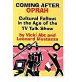 Telecharger Livres Coming after Oprah Cultural Fallout in the Age of the TV Talk Show Paperback Common (PDF,EPUB,MOBI) gratuits en Francaise
