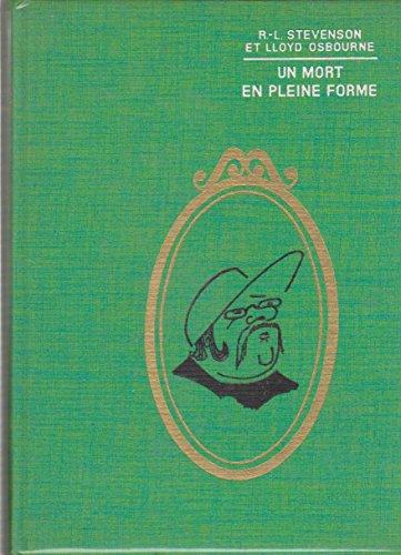 Robert Louis Stevenson et Lloyd Osbourne. Traduit de l'anglais par Geneviève Méker. Un Mort en pleine forme : Ethe Wrong boxe. Illustrations