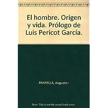 El hombre. Origen y vida. Prólogo de Luis Pericot García. [Tapa blanda] by PA...