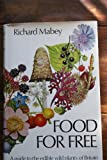 Food For Free A Guide to the Edible Wild Plants of Britain