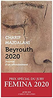 Beyrouth 2020: Journal d'un effondre
