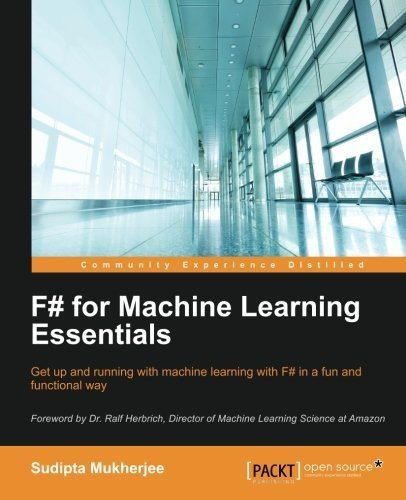 F# for Machine Learning by Sudipta Mukherjee (2016-02-25)