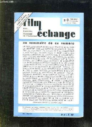 FILM ECHANGE N° 9 HIVER 1980. SOMMAIRE: CULTURE ET INDUSTRIE DANS LES RAPPORTS CINEMA TV, L INDUSTRIE DU FILM DANS LES ANNEES 80, L ART ET ESSAI BULGARE EN PLEIN ESSOR, L AFFAIRE DU PULL OVER ROUGE... par THEVENET RENE.
