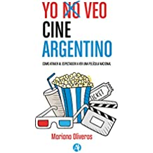 Yo veo cine Argentino (Spanish Edition)