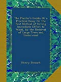 Image de The Planter's Guide; Or a Practical Essay On the Best Method of Giving Immediate Effe