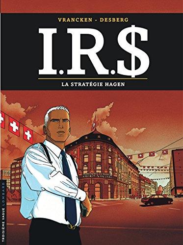 I.R.$, tome 2 : La Stratégie Hagen