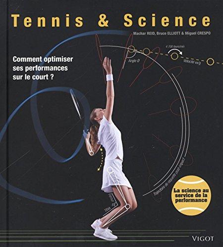 Tennis & Science : Comment optimiser ses performances sur le court ? par Machar Reid