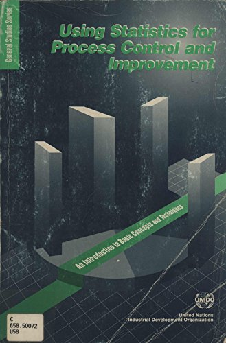 Using Statistics for Process Control and Improvement: An Introduction to Basic Concepts and Techniques (General Studies S.) por United Nations Industrial Development Organization
