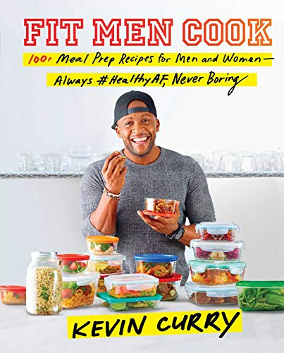 Fit Men Cook: 100+ Meal Prep Recipes for Men and Women—Always #HealthyAF, Never Boring (English Edition)