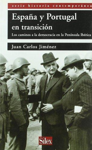 España y Portugal : los caminos a la democracia en la Península Ibérica (Serie Historia Contemporánea) (Historia De Portugal)