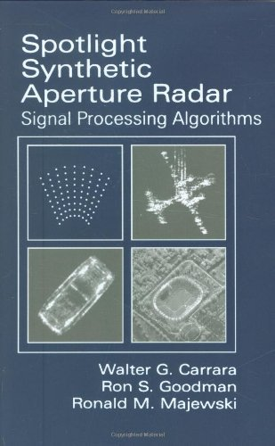Spotlight Synthetic Aperture Radar: Signal Processing Algorithms (Artech House Remote Sensing Library) by Walter G. Carrara (1995-07-01)