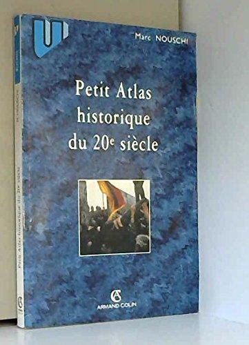 Petit Atlas historique du 20e siècle, 2e édition par Collection U