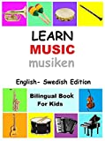 Learn Music in Swedish,  English Swedish Bilingual Books: Swedish for children ;  Swedish Children Books ; Swedish Books for toddlers ; Swedish kids books (English Edition)