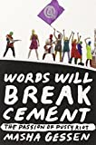 Words Will Break Cement: The Passion of Pussy Riot by Masha Gessen (2014-01-08)
