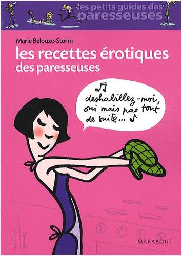 Les Recettes érotiques des paresseuses par Marie Belouze-Storm