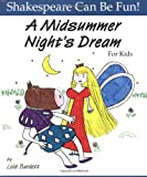 """Midsummer Night's Dream"" for Kids (Shakespeare Can Be Fun!)"