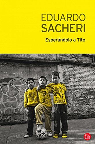 Esperándolo a Tito por Eduardo Sacheri