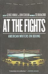 At the Fights: American Writers on Boxing (Paperback) - Common