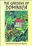The Gardens of Dominica by ANNE JNO BAPTISTE, MARIE FREDERICK (ILLUSTRATOR), NANCY OSLER (ILLUSTRATOR) POLLY PATTULLO (1998-08-02) -