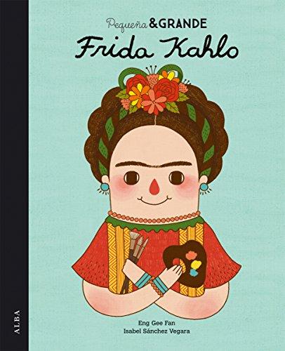 Pequeña & Grande Frida Kahlo por María Isabel Saánchez Vegara