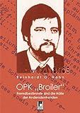 """OPK """"Broiler"""": Fremdbestimmte sind die Hölle der Andersdenkenden - Reinhardt O Hahn"""