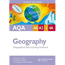AQA AS/A2 Geography Student Unit Guide: Units 2 and 4a Geographical Skills Including Fieldwork (Student Unit Guides)