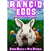 Rancid Eggs: Bite-sized Horror for Easter
